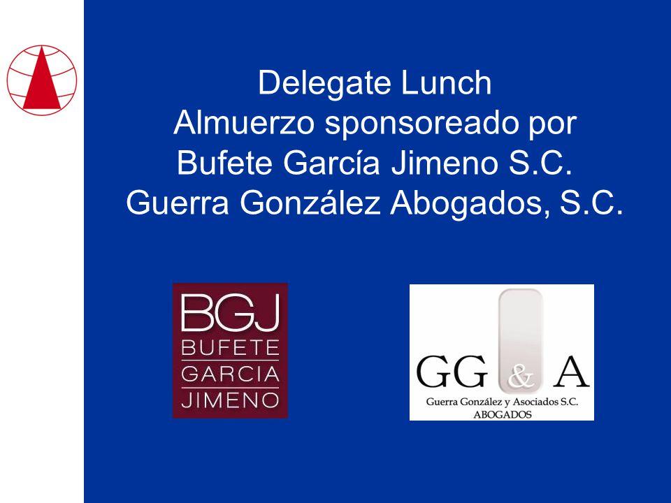 Delegate Lunch Almuerzo sponsoreado por Bufete Garcίa Jimeno S.C. Guerra González Abogados, S.C.