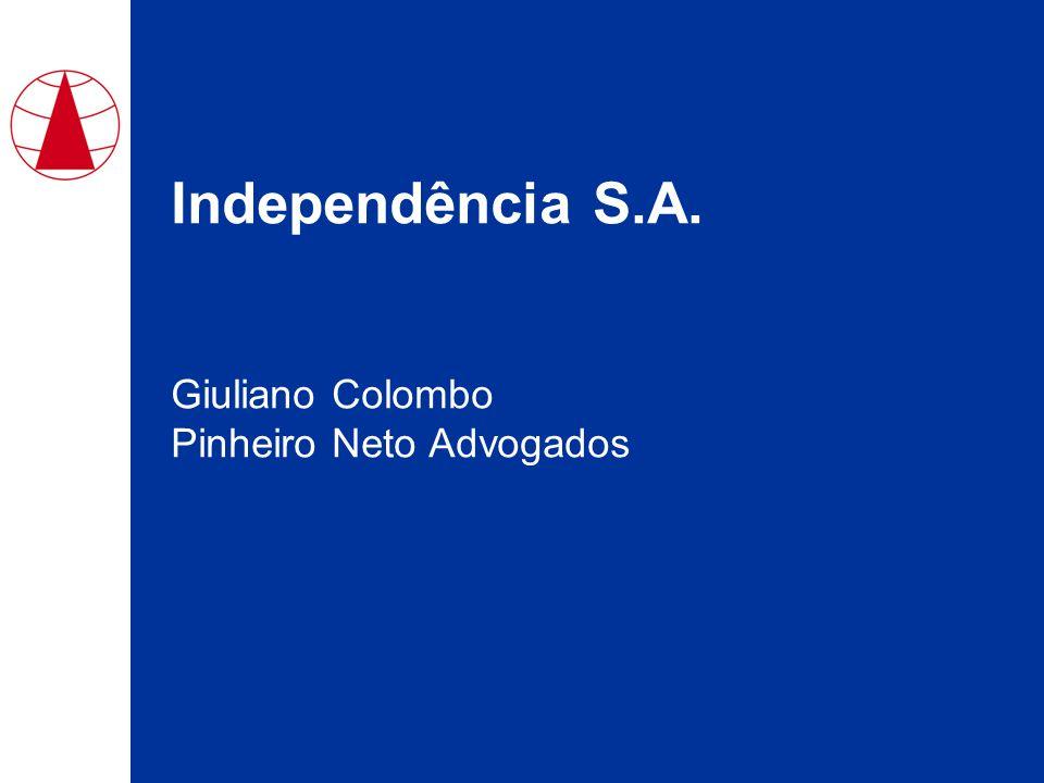 Independência S.A. Giuliano Colombo Pinheiro Neto Advogados