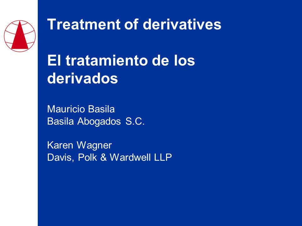 Treatment of derivatives El tratamiento de los derivados Mauricio Basila Basila Abogados S.C.