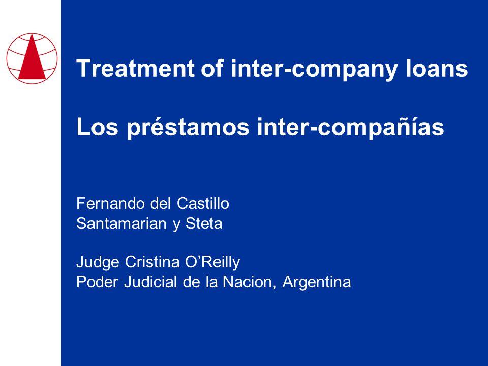 Treatment of inter-company loans Los préstamos inter-compañías Fernando del Castillo Santamarian y Steta Judge Cristina O'Reilly Poder Judicial de la Nacion, Argentina