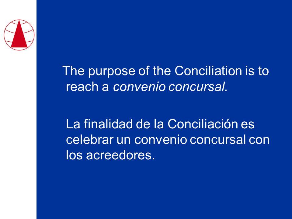 The purpose of the Conciliation is to reach a convenio concursal.