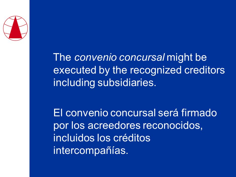 The convenio concursal might be executed by the recognized creditors including subsidiaries.