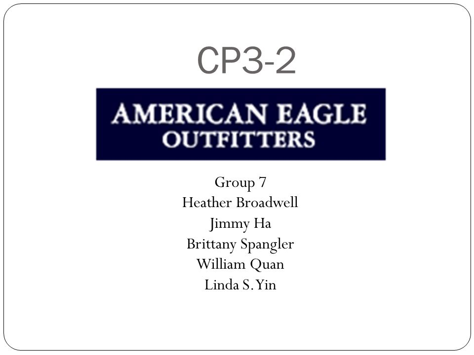 CP3-2 Group 7 Heather Broadwell Jimmy Ha Brittany Spangler William Quan Linda S. Yin