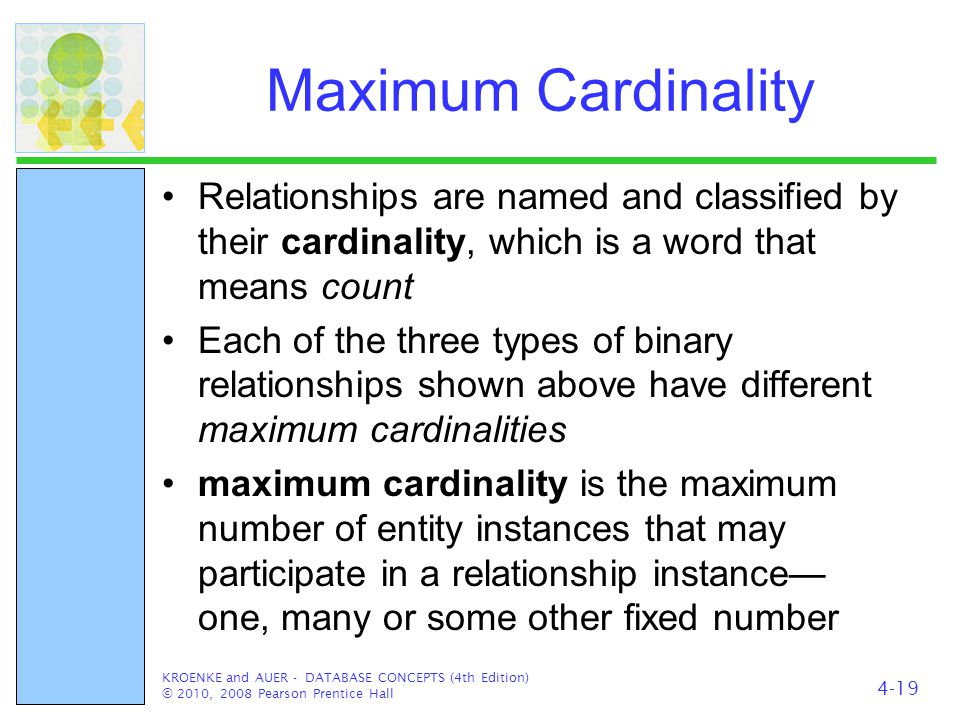 Maximum Cardinality Relationships are named and classified by their cardinality, which is a word that means count Each of the three types of binary re