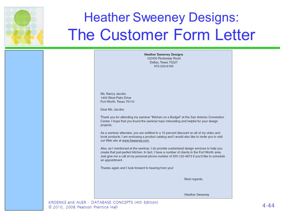 Heather Sweeney Designs: The Customer Form Letter KROENKE and AUER - DATABASE CONCEPTS (4th Edition) © 2010, 2008 Pearson Prentice Hall 4-44
