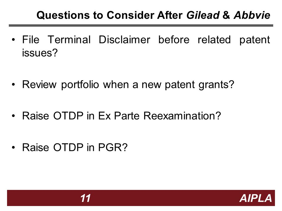 11 11 AIPLA Firm Logo Questions to Consider After Gilead & Abbvie File Terminal Disclaimer before related patent issues.