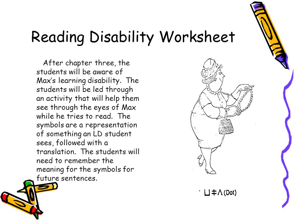 Reading Disability Worksheet After chapter three, the students will be aware of Max's learning disability.