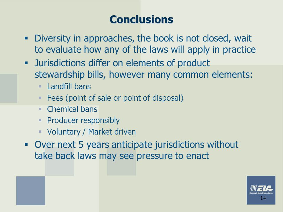 14 Conclusions  Diversity in approaches, the book is not closed, wait to evaluate how any of the laws will apply in practice  Jurisdictions differ o