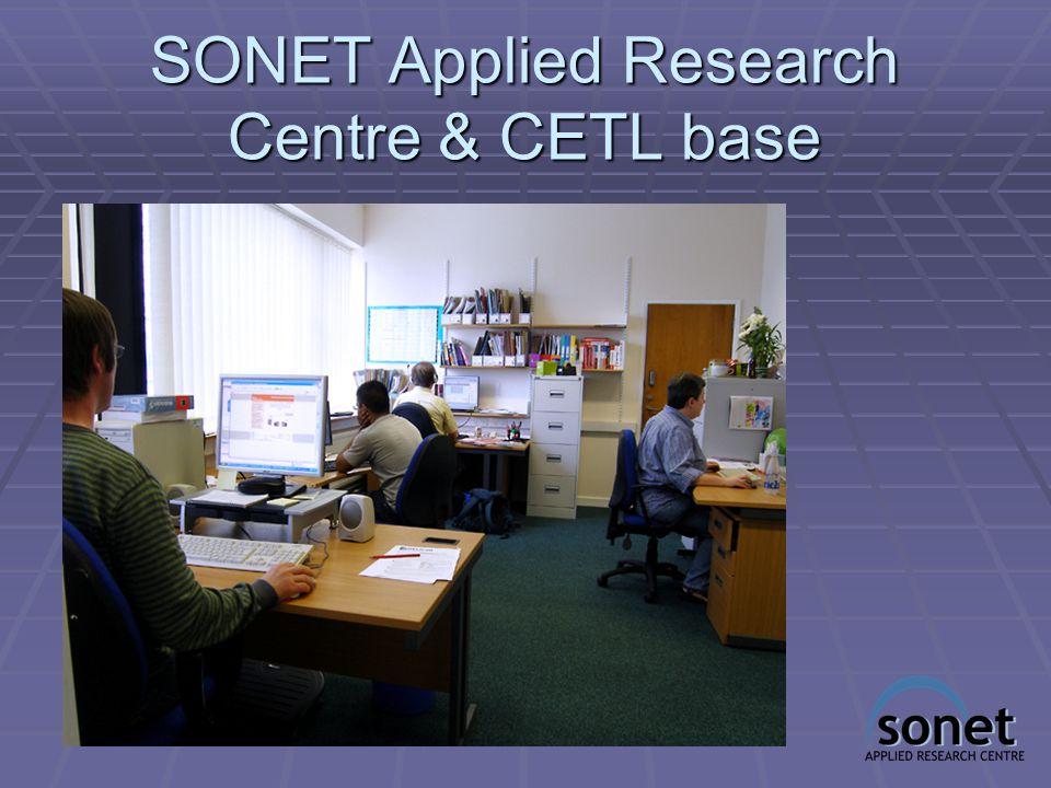 SONET Applied Research Centre & CETL base