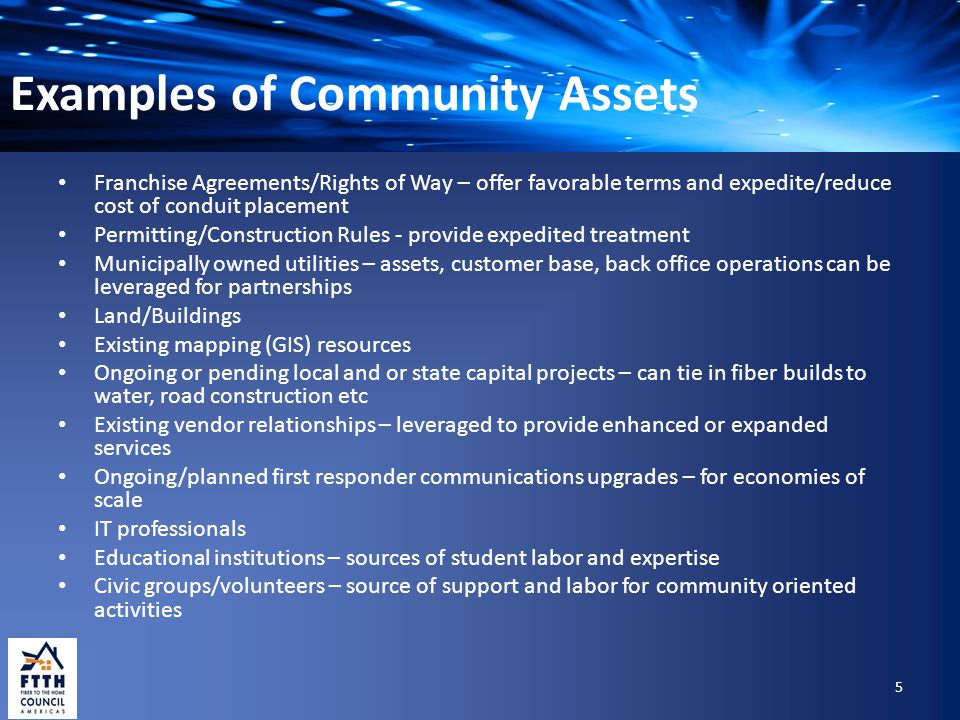 Examples of Community Assets Franchise Agreements/Rights of Way – offer favorable terms and expedite/reduce cost of conduit placement Permitting/Const
