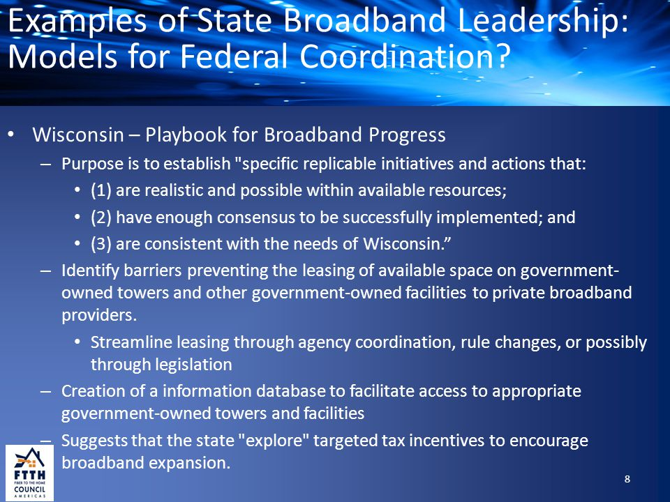 Examples of State Broadband Leadership: Models for Federal Coordination? Wisconsin – Playbook for Broadband Progress – Purpose is to establish