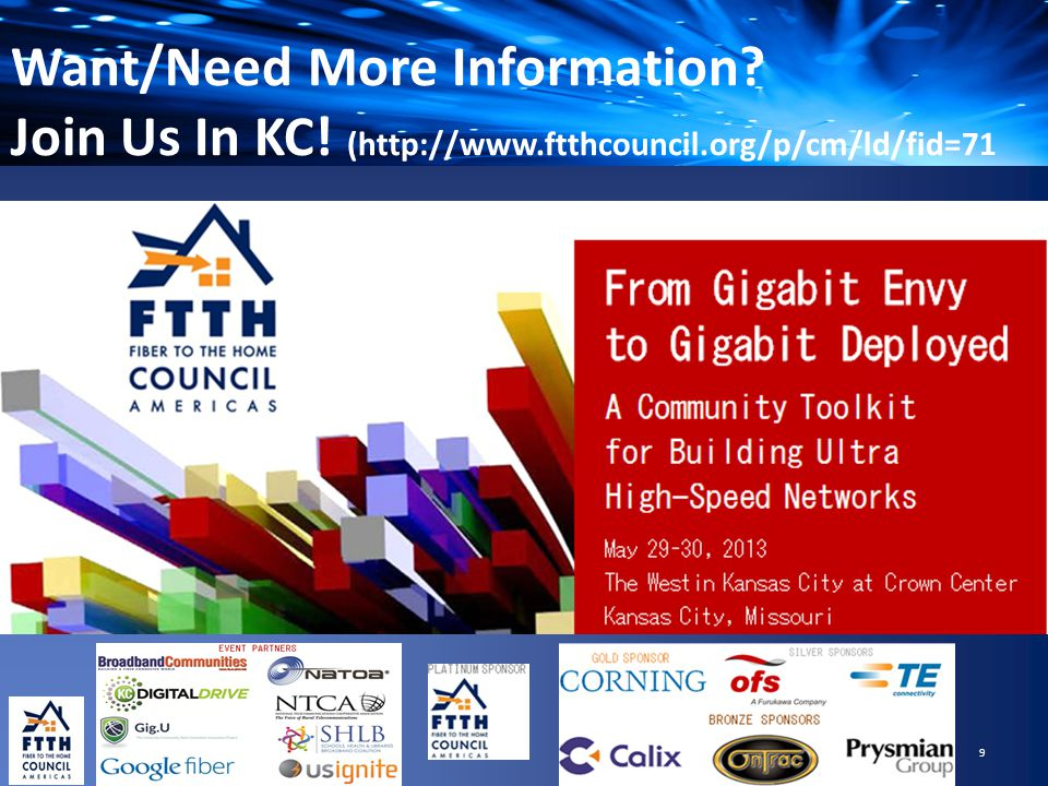 Want/Need More Information Join Us In KC! (http://www.ftthcouncil.org/p/cm/ld/fid=71 9