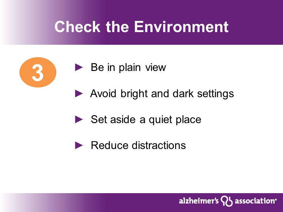 Check the Environment ► Be in plain view ► Avoid bright and dark settings ► Set aside a quiet place ► Reduce distractions 3