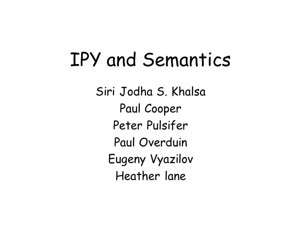 IPY and Semantics Siri Jodha S.