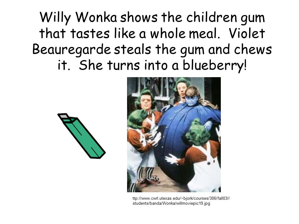 Willy Wonka shows the children gum that tastes like a whole meal.
