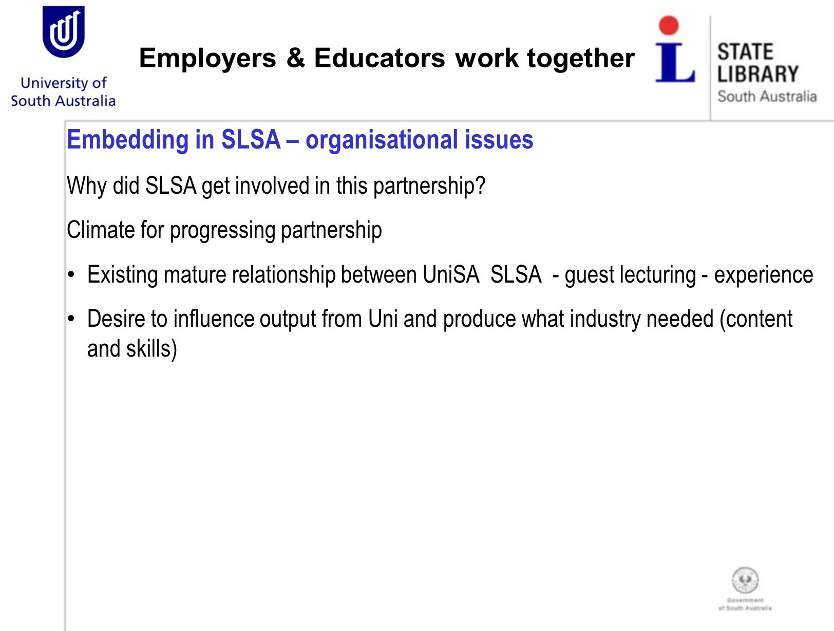 Embedding in SLSA – organisational issues Why did SLSA get involved in this partnership.