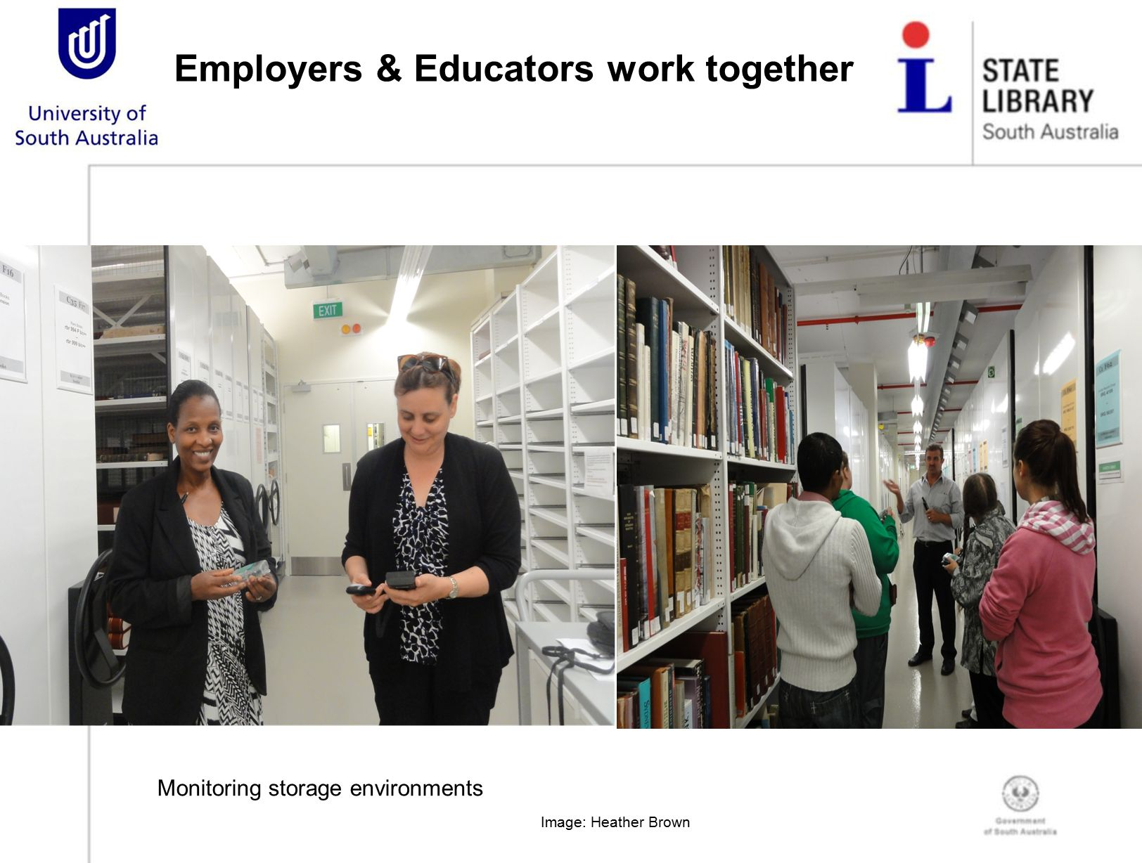 Employers & Educators work together Image: Heather Brown Monitoring storage environments