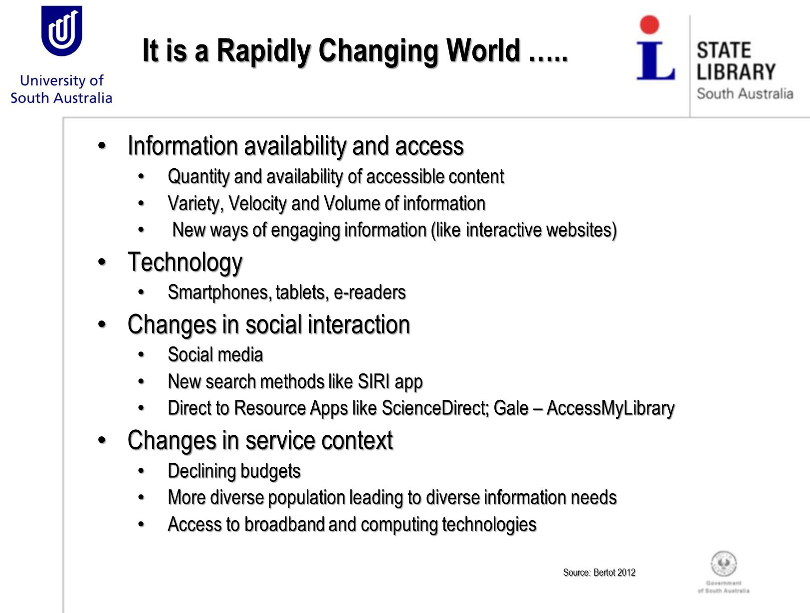 It is a Rapidly Changing World …..