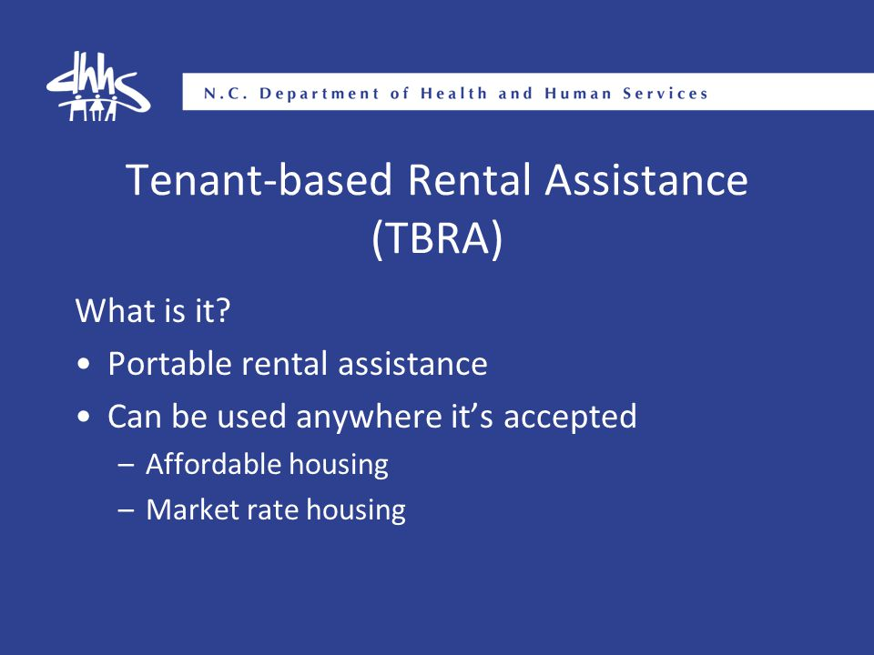 Tenant-based Rental Assistance (TBRA) What is it.