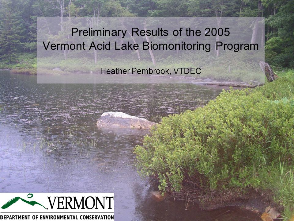 Background Chemical improvement well documented on lakes (>pH, >alk, <SO 4 ) Documentation of biological improvement more sparse.