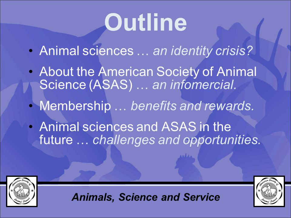 Outline Animal sciences … an identity crisis.