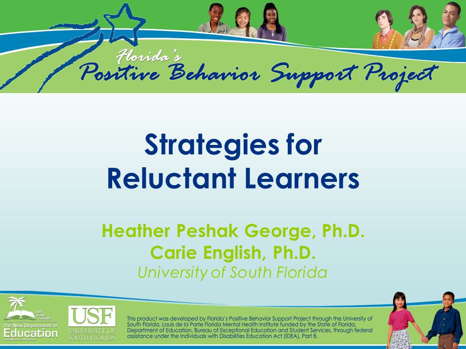 Strategies for Reluctant Learners Heather Peshak George, Ph.D.