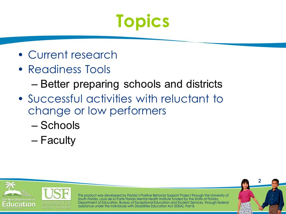 2 Topics Current research Readiness Tools –Better preparing schools and districts Successful activities with reluctant to change or low performers –Schools –Faculty