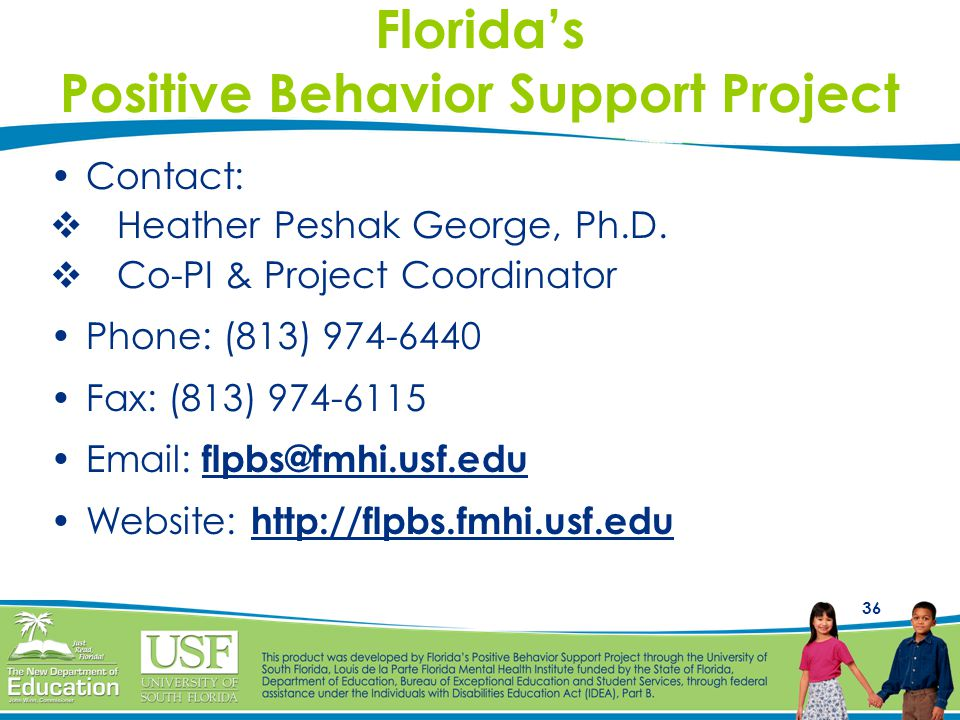 36 Florida's Positive Behavior Support Project Contact:  Heather Peshak George, Ph.D.