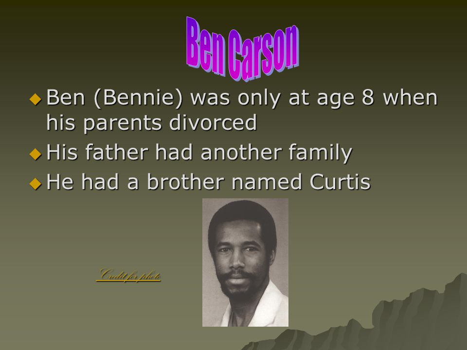  Ben (Bennie) was only at age 8 when his parents divorced  His father had another family  He had a brother named Curtis Credit for photo Credit for
