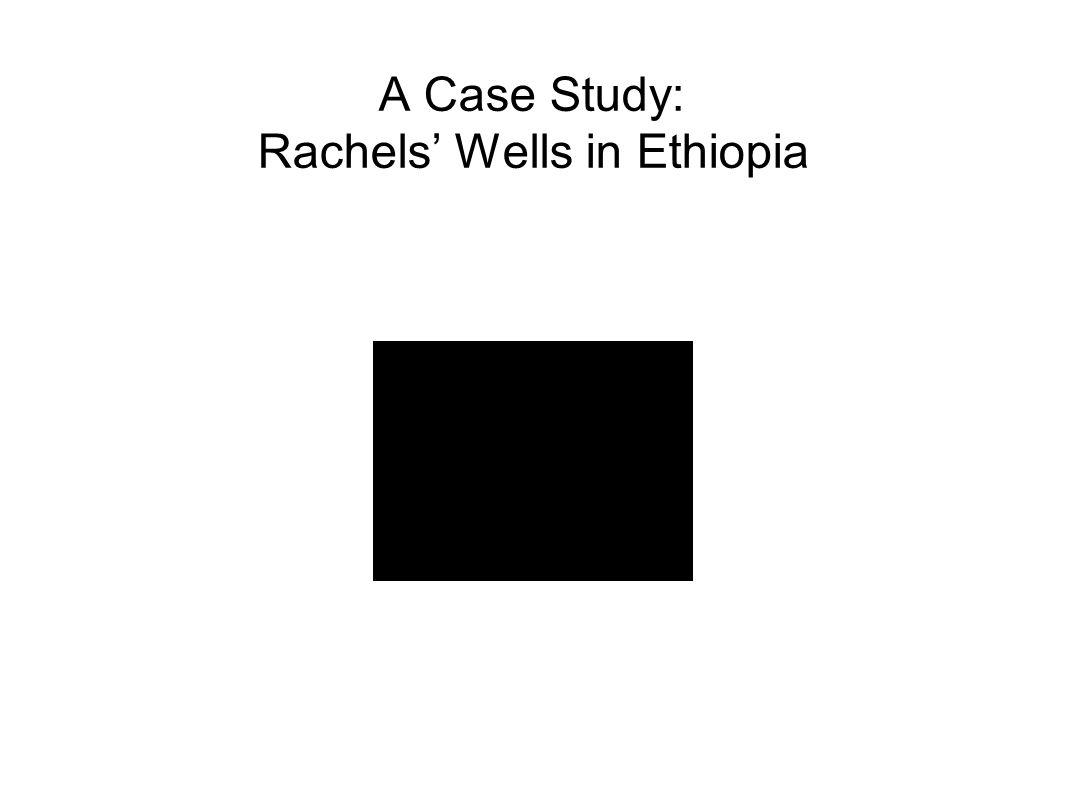 A Case Study: Rachels' Wells in Ethiopia