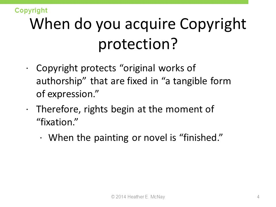 © 2014 Heather E.McNay35 Why should you worry about Copyright.