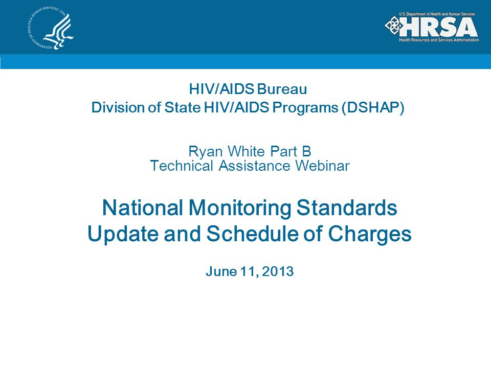 Purpose of the NMS Compliance & Oversight & Expectations Ryan White Legislation Code of Federal Regulations HHS Grants Policy Manual HRSA/HAB Policies Parts A and B Program Guidance Part A and Part B Manuals (clarification, best practice) Program Terms and Conditions of Award OIG/GAO Reports and Recommendations