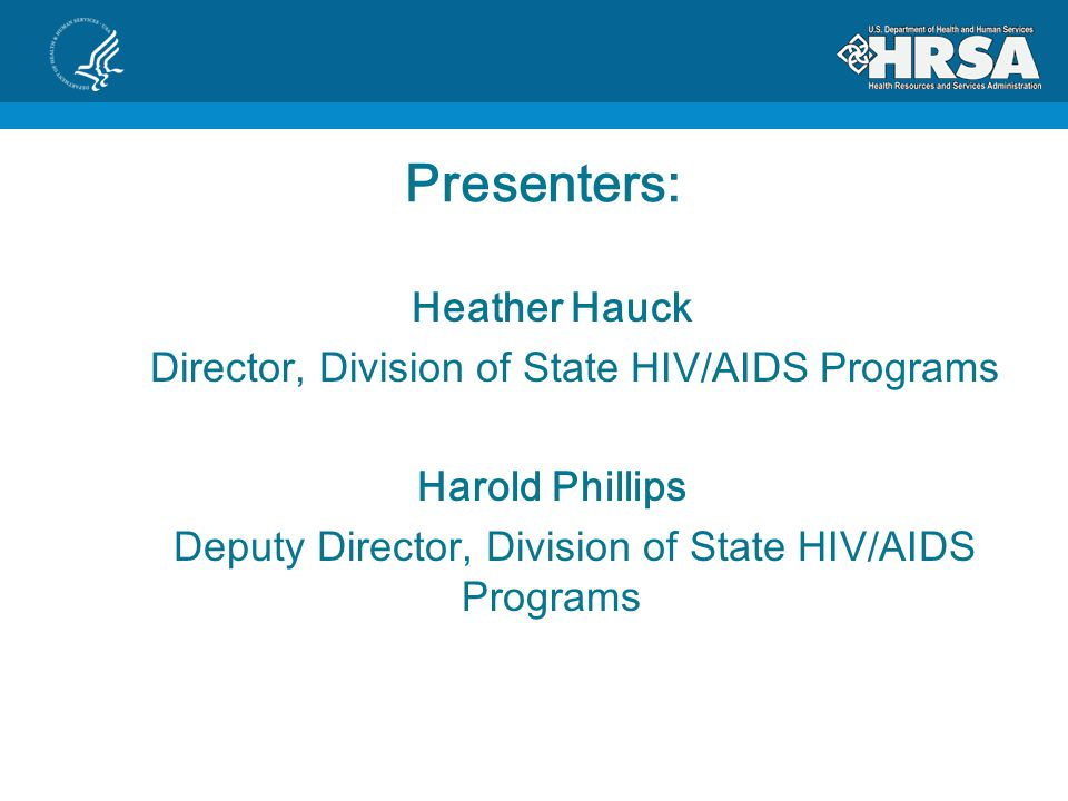 Contact Information Heather Hauck, Director DSHAP HHauck@hrsa.gov Harold Phillips, Deputy Director DSHAP E-mail: hphillips@hrsa.govhphillips@hrsa.gov