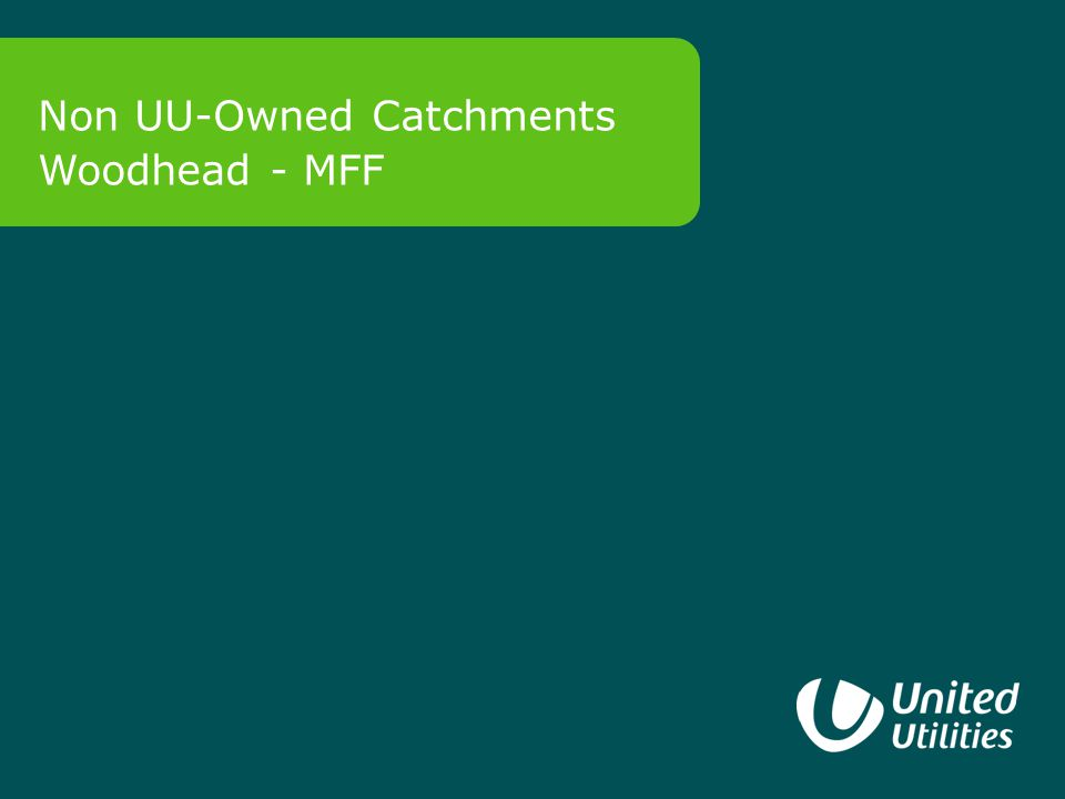 0 Non UU-Owned Catchments Woodhead - MFF