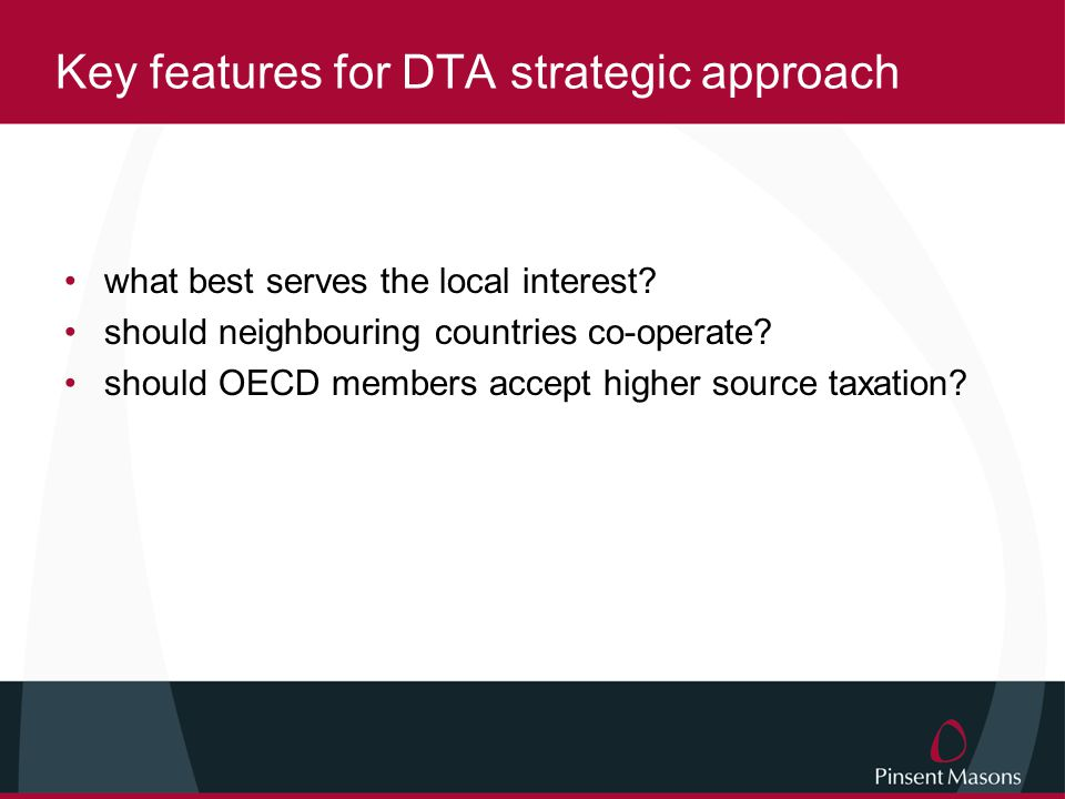 Key features for DTA strategic approach what best serves the local interest.