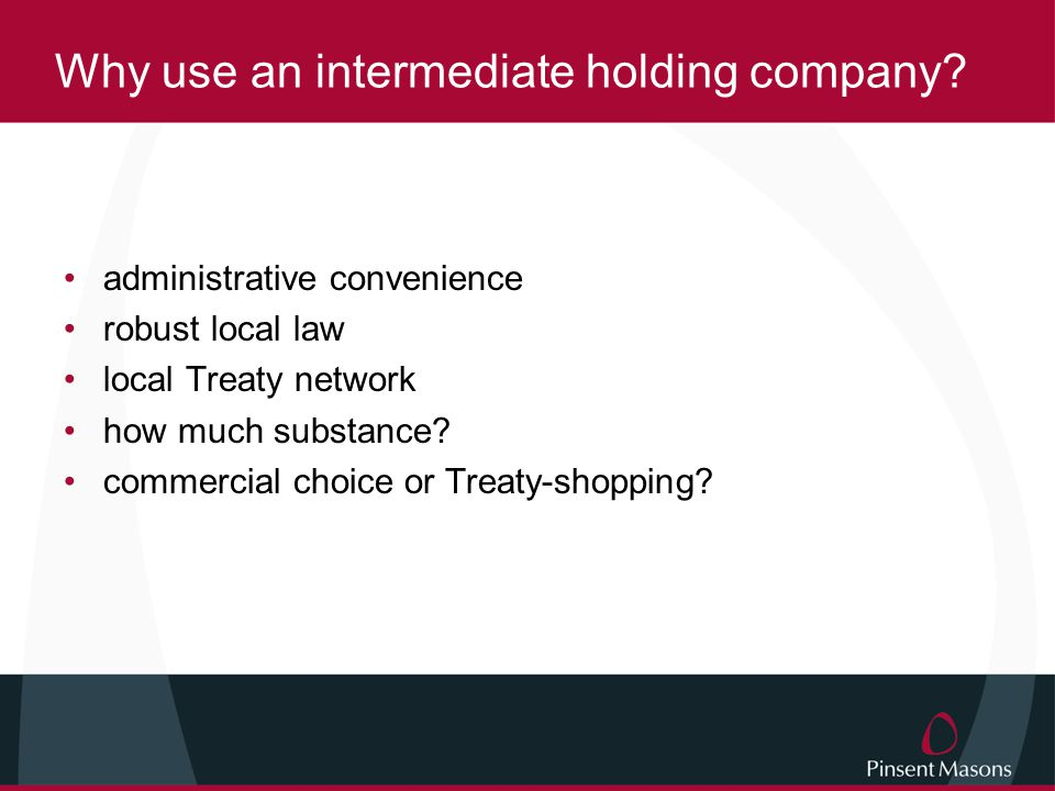 Why use an intermediate holding company.