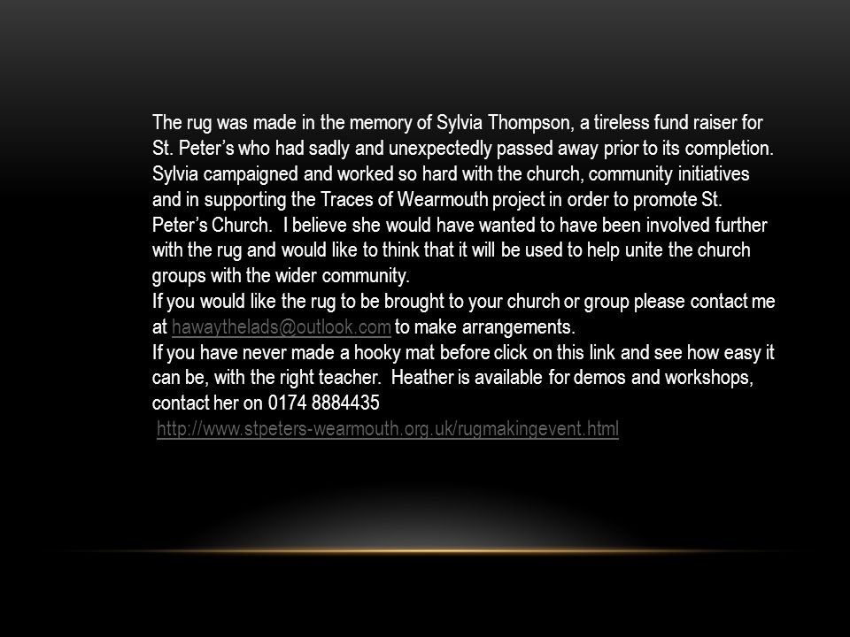The rug was made in the memory of Sylvia Thompson, a tireless fund raiser for St.