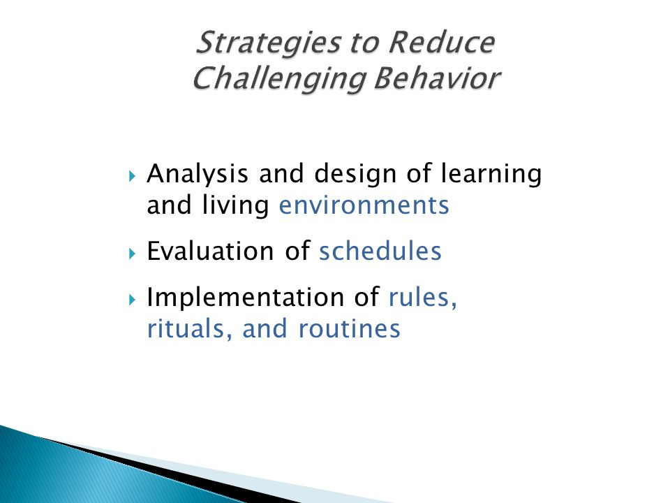  Analysis and design of learning and living environments  Evaluation of schedules  Implementation of rules, rituals, and routines