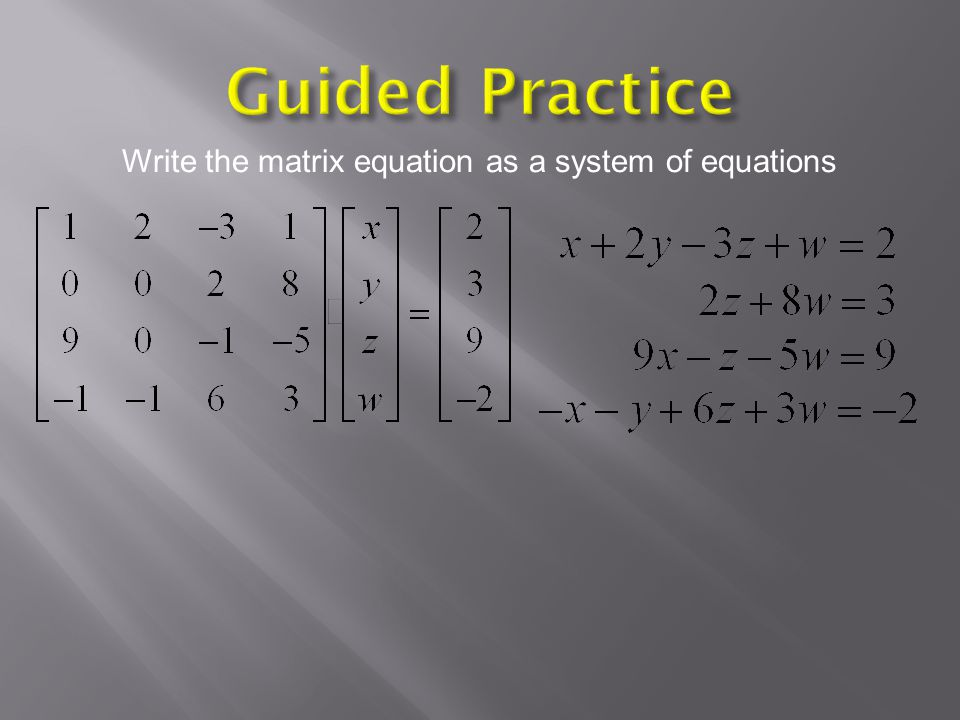 Write the matrix equation as a system of equations