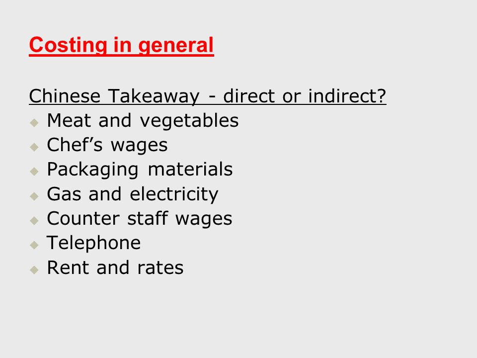 Costing in general Chinese Takeaway - direct or indirect.