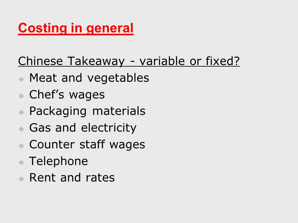 Costing in general Chinese Takeaway - variable or fixed.