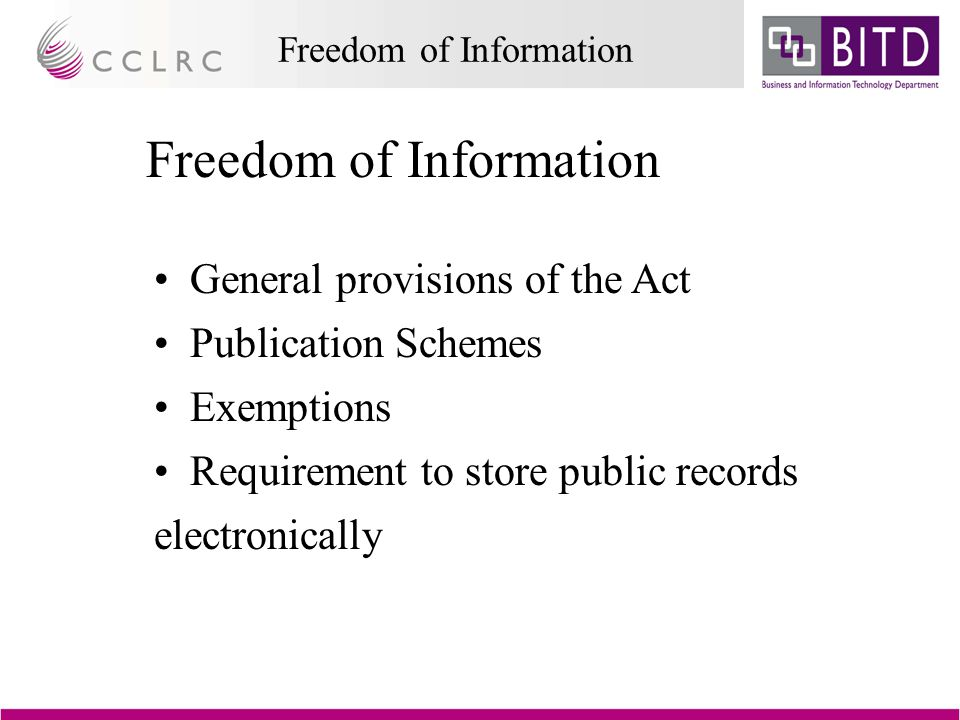 Freedom of Information General provisions of the Act Publication Schemes Exemptions Requirement to store public records electronically
