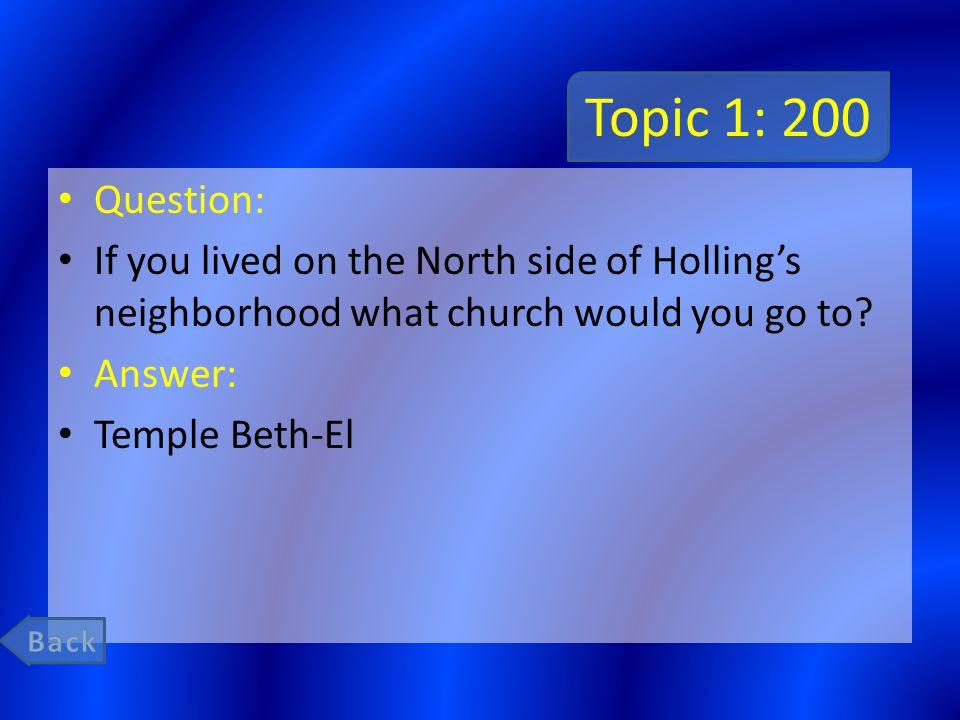 Topic 1: 200 Question: If you lived on the North side of Holling's neighborhood what church would you go to.