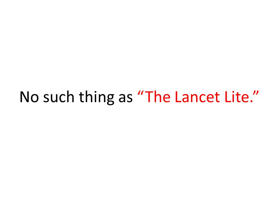 No such thing as The Lancet Lite.
