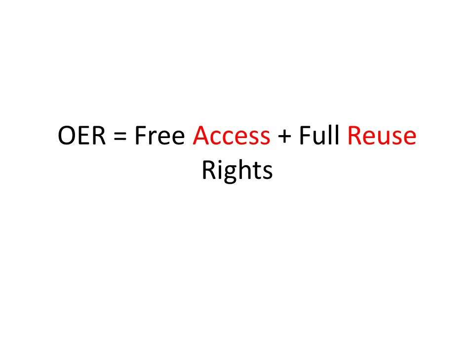 OER = Free Access + Full Reuse Rights