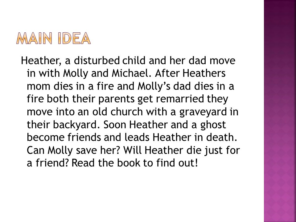 Heather, a disturbed child and her dad move in with Molly and Michael.