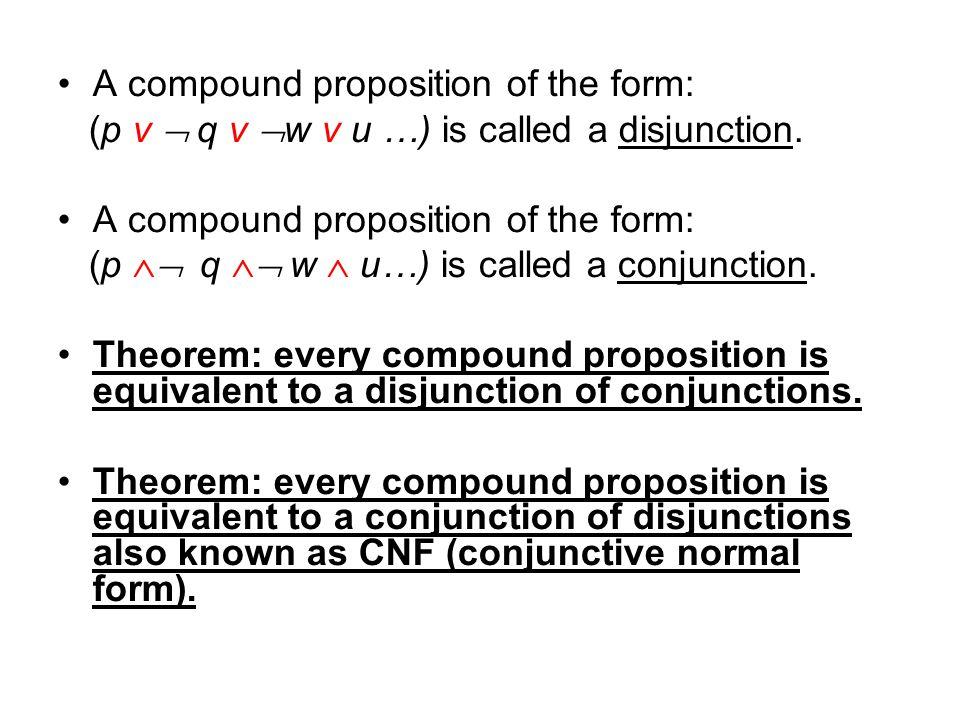 A compound proposition of the form: (p v  q v  w v u …) is called a disjunction.