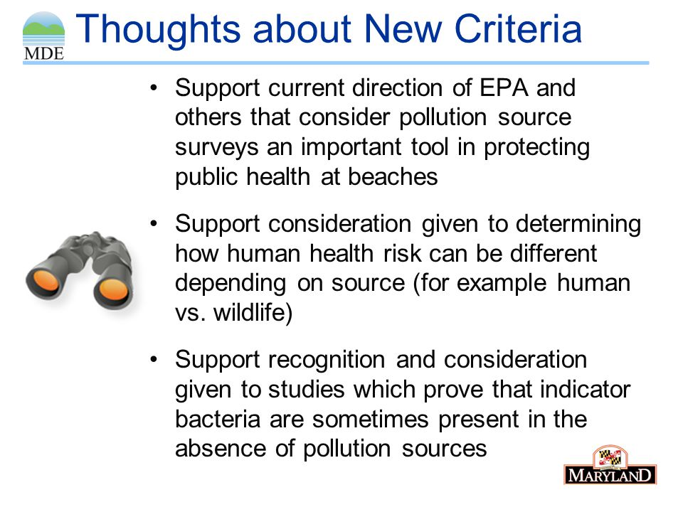 Thoughts about New Criteria Support current direction of EPA and others that consider pollution source surveys an important tool in protecting public health at beaches Support consideration given to determining how human health risk can be different depending on source (for example human vs.