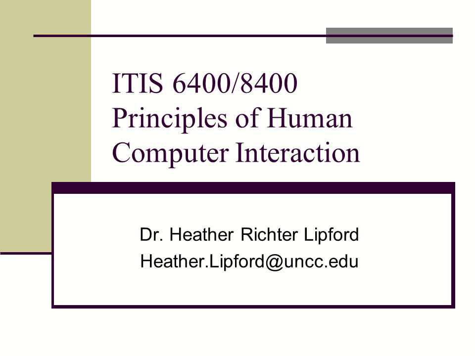 ITIS 6400/8400 Principles of Human Computer Interaction Dr.