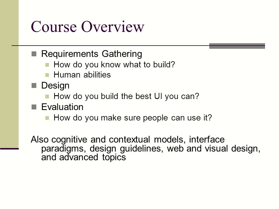 Course Overview Requirements Gathering How do you know what to build.